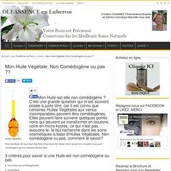 Mon huile végétale: non comédogène?