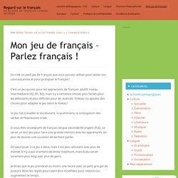 Mon jeu de français – Parlez français !