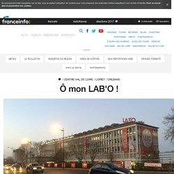 Ô mon LAB'O ! - France 3 Centre-Val de Loire