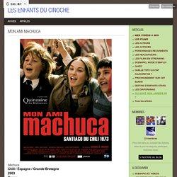 MON AMI MACHUCA - LES ENFANTS DU CINOCHE