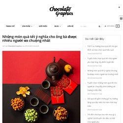 Những món quà tết ý nghĩa cho ông bà được nhiều người ưa chuộng nhất – Chocolate Graphics