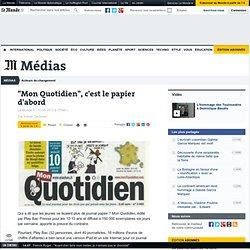 """""""Mon Quotidien"""", c'est le papier d'abord"""
