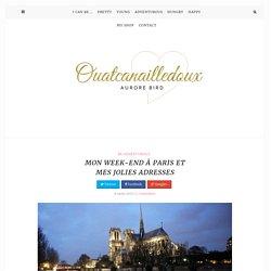 Mon week-end à Paris et mes jolies adresses