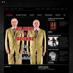 Mona » Gilbert & George The Art Exhibition