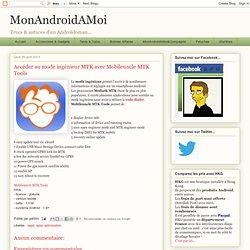 Accéder au mode ingénieur MTK avec Mobileuncle MTK Tools