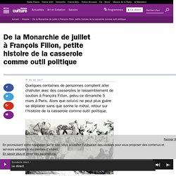 De la Monarchie de juillet à François Fillon, petite histoire de la casserole comme outil politique