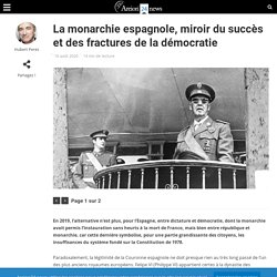La monarchie espagnole, miroir du succès et des fractures de la démocratie