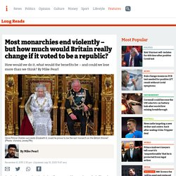 Most monarchies end violently - but how much would Britain really change if it voted to be a republic?