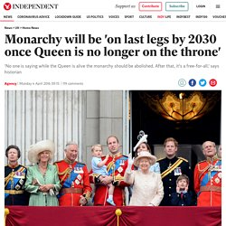 Monarchy will be 'on last legs by 2030 once Queen is no longer on the throne'