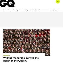 Will the monarchy survive the death of the Queen?