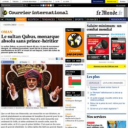 Le sultan Qabus, monarque absolu sans prince-héritier