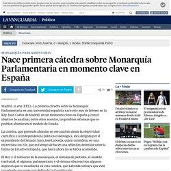 Nace primera cátedra sobre Monarquía Parlamentaria en momento clave en España