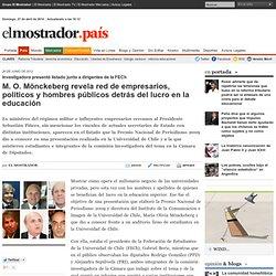 M. O. Mönckeberg revela red de empresarios, políticos y hombres públicos detrás del lucro en la educación