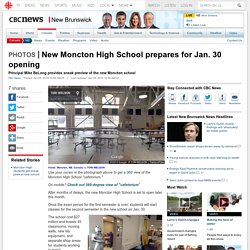 New Moncton High School prepares for Jan. 30 opening - New Brunswick