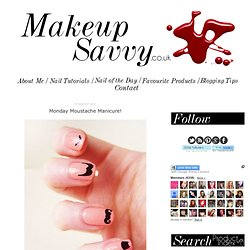 Makeup Savvy: Monday Moustache Manicure!