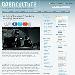 """New Order's """"Blue Monday"""" Played with Obsolete 1930s Instruments"""