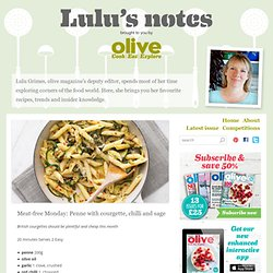 Meat-free Monday: Penne with courgette, chilli and sage