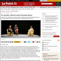 Le monde culturel selon Yasmina Reza