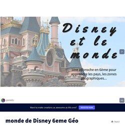monde de Disney 6eme Géo by olivier.joos on Genially