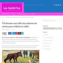 TV5 Monde vous offre des dizaines de contes pour enfants en vidéo...
