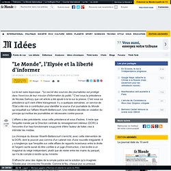 """""""Le Monde"""", l'Elysée et la liberté d'informer"""