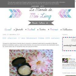 Le Monde de Mei Ling: DIY (facile) // mon Déodorant Crème 100% naturel