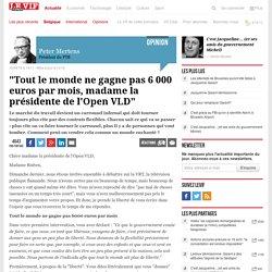 """""""Tout le monde ne gagne pas 6 000 euros par mois, madame la présidente de l'Open VLD"""""""