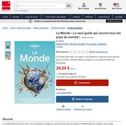 Le Monde - Le seul guide qui couvre tous les pays... de Didier Férat