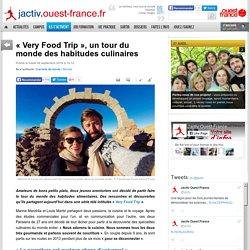« Very Food Trip », un tour du monde des habitudes culinaires