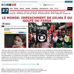 Le Monde: impeachment de Dilma é ou golpe ou farsa
