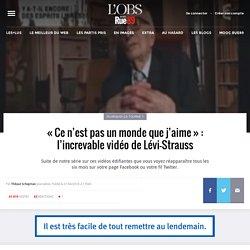 «Ce n'est pas un monde que j'aime»: l'increvable vidéo de Lévi-Strauss