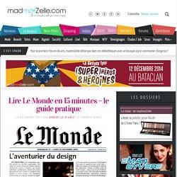 Lire Le Monde en 15 minutes - le guide pratique