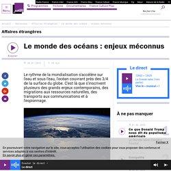 """France Culture""""Le monde des océans : enjeux méconnus""""-31/1/16"""