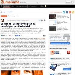 Le Monde : Orange avait peur du numérique, pas Xavier Niel - Num