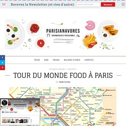 Tour du monde food à Paris - Parisianavores