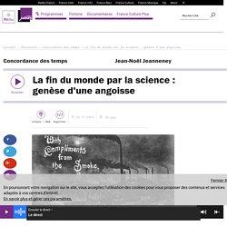 La fin du monde par la science : genèse d'une angoisse