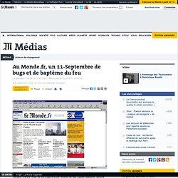 Au Monde.fr, un 11-Septembre de bugs et de baptême du feu