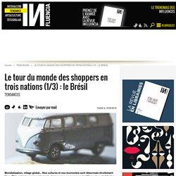 Le tour du monde des shoppers en trois nations (1/3) : le Brésil