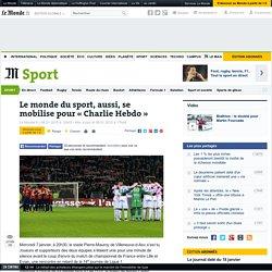 Le monde du sport, aussi, se mobilise pour «Charlie Hebdo»