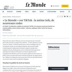 «Le Monde» sur TikTok: la même info, de nouveaux codes