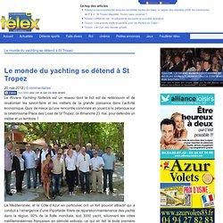Le monde du yachting se détend à St Tropez - Télex infos