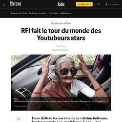 RFI fait le tour du monde des Youtubeurs stars - Radio