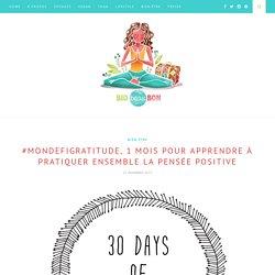#mondefigratitude, 1 mois pour apprendre à pratiquer ensemble la pensée positive – Biobeaubon