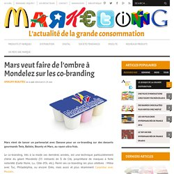 Mars veut faire de l'ombre à Mondelèz sur les co-branding
