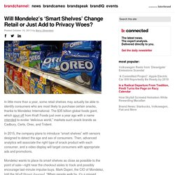 Will Mondelez's 'Smart Shelves' Change Retail or Just Add to Privacy Woes?