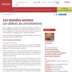 Les mondes anciens - Les débuts du christianisme