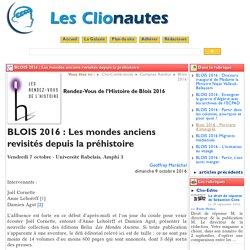 BLOIS 2016 : Les mondes anciens ... - Les Clionautes