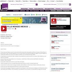 Villes-Mondes: Mexico - Ailleurs