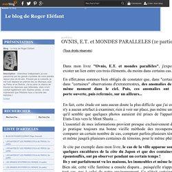 OVNIS, E.T. et MONDES PARALLELES (1e partie) - Le blog de Roger Eléfant