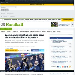 Mondial de handball : la série sans fin des invincibles « Experts »